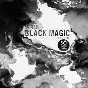 Black Magic X Status Magazine By Sosupersam Mixcloud