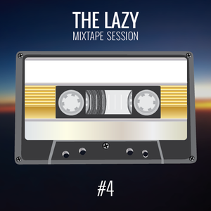 The Lazy Mixtape Session #4 - Gazers Gonna Gaze