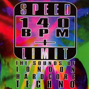 Speed Limit 140 BPM+ The Sounds Of London Hardcore Techno
