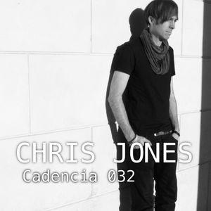 Chris Jones - Cadencia 032 (February 2012) feat. CHRIS JONES (Part 2)