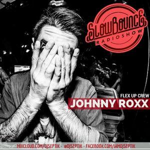 SlowBounce Radio #205 with Dj Septik + Guest: Johnny Roxx - Future Dancehall, Tropical Bass