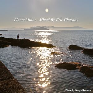 Planet Minor - mixed by Eric Chernov