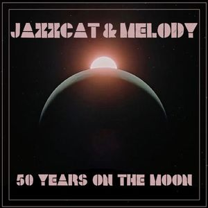 JAZZCAT & MELODY :: HAMBURG BACK2BACK #02 - 50 YEARS ON THE MOON