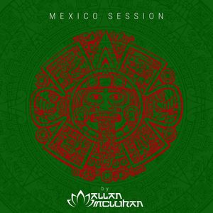 Mexico Sessions by Allan McLuhan
