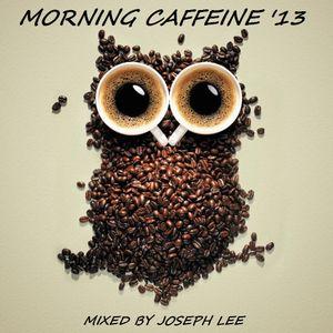 Morning Caffeine '13
