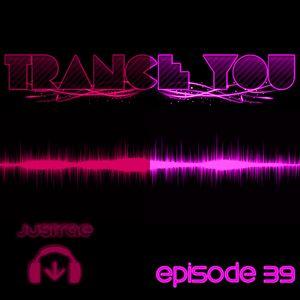 Trance You Episode 39