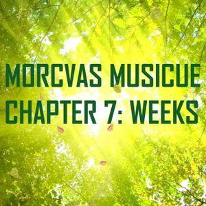 Morcvas Musicue Chapter 7: Weeks