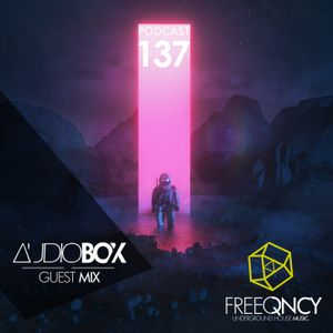 FreeQNCY PODCAST #137 GUEST MIX AUDIOBOX