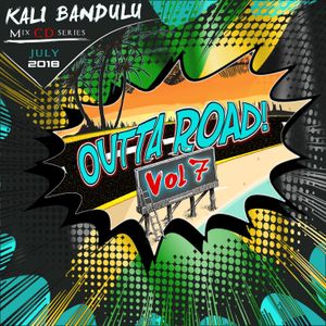 KALI BANDULU - Outta Road Vol. 7 Mix CDs (July 2018)