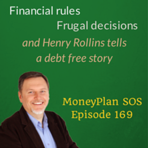 Financial Rules, Frugal Decisions, and Henry Rollins tells a debt free story - MPSOS169