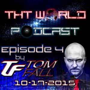 THT World Podcast ep. 4 by Tom Fall