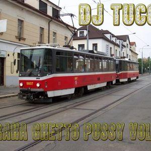 Dj Tuco - Praha Ghetto Pussy Vol. 5