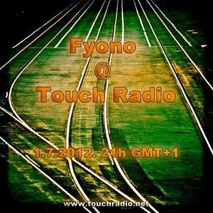 Fyono @ Touch Radio, 1.7.2012