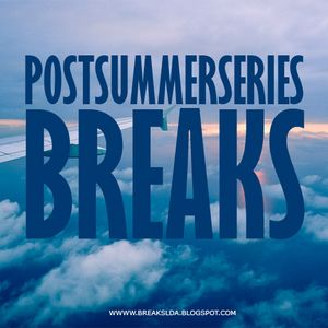 BREAKS lda. - Post Summer Series: Breaks