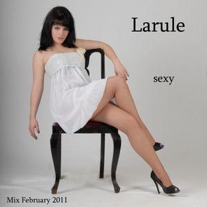 Larule - Sexy - Mix February 2011