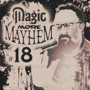 Magic With More Mayhem #18 - 15-08-21