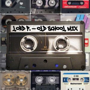 Lord P. - Old School Throwback Mix