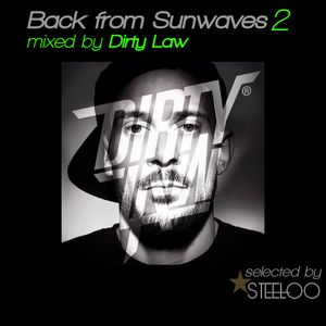Back from Sunwaves 2 selected by Steeloo & Mixed by Dirty Law