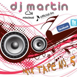 dj martin - mixtape no. 5