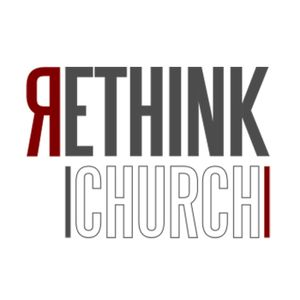 Rethink Church: Week 2 - Every part is Essential