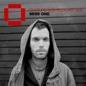 Culture Box Podcast 006 - MHM One
