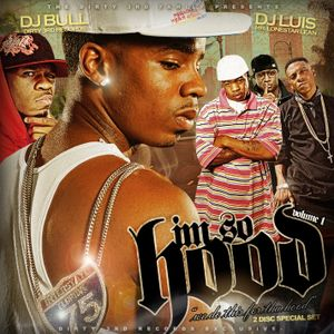 DJ Bull & DJ Luis - I'm So Hood, Vol. 1 (Mixed by DJ Luis, Screwed & Chopped by DJ Bull) (Disc 1)