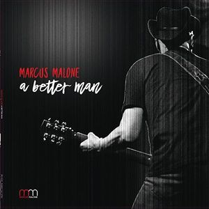 Blues Magazine Radio 54 | Album Tip: Marcus Malone - A Better Man