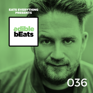 EB036 - edible bEats - Eats Everything live from Heart Miami