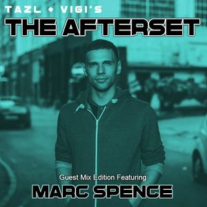 TAZL & VIGI's THE AFTERSET 051 (MARC SPENCE GUEST MIX EDITION w_ Exlusive Interveiw )  04-17-16