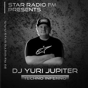 STAR RADIO FM presents, the sound of  DJ Yuri Jupiter | TECHNO INFERNO |