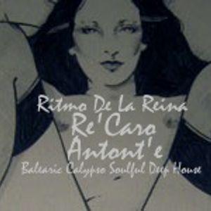 PT1 Ritmo De La Reina presenta Re'Caro Antont'e