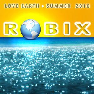 DJ ROBIX*LOVE EARTH*SUMMER*2010
