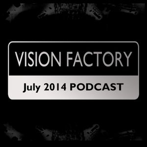 Vision Factory - July 2014 Podcast