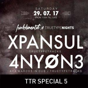 TTR Special 5 - 4NYØN3 vs Xpansul at True Type Nights, Part 1