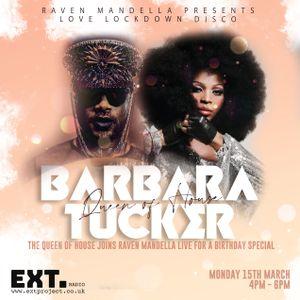 RAVEN presents LOVE LOCKDOWN DISCO #3 ft BARBARA TUCKER - EXT RADIO - 15/3/21 #HOUSE #DISCO