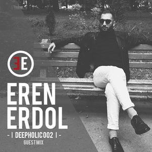 ► DEEPHOLIC 002 │ EREN ERDOL