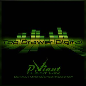 Top Drawer Digital Show Guest Mix Volume 3 Digitally Mashed Presents D.Viant
