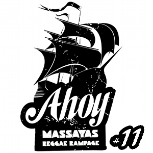 Ahoy! Massaya's Reggae Rampage #11