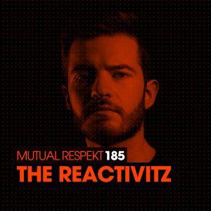 Spektre - Mutual Respekt 185 With The Reactivitz [11.09.2016]