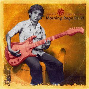 dfbm #78 - Morning Raga Pt. VI