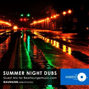 Summer Night Dubs (Guest Mix for The Ambient Hour - Beatloungemusic)