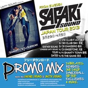 Safari Sound x Unity Sound Japan Tour Promo Mix 2013