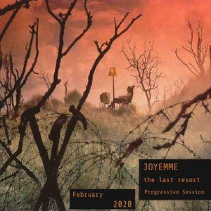 JOYEMME - the Last Resort . PROGRESSIVE SESSION - February 2020