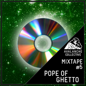 Avalanche Collective : Pope of Ghetto - Mixtape #5