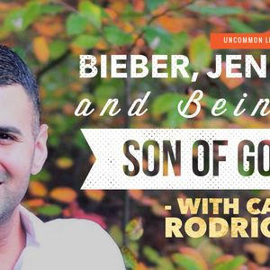 Bieber, Jenner, and Being a Son of God – with Carlos Rodriguez