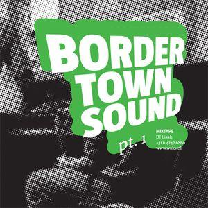 Border Town Sound pt. 1