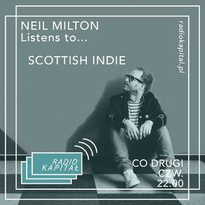 RADIO KAPITAŁ: Neil Milton Listens to... Scottish Indie: Part 3 (Episode 7 - 2019-10-17)