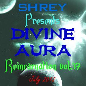 Shrey Pres. Divine Aura - Reincarnation Vol.37