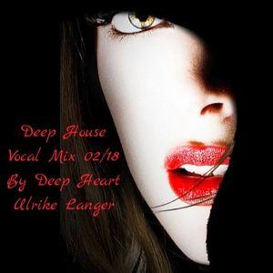 Deep House Vocal Mix 02/18 By Deep Heart Ulrike Langer