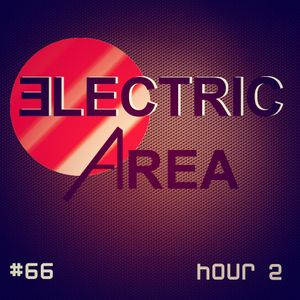 Electric Area #66 (Hour 2)